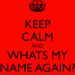keep calm what's my name